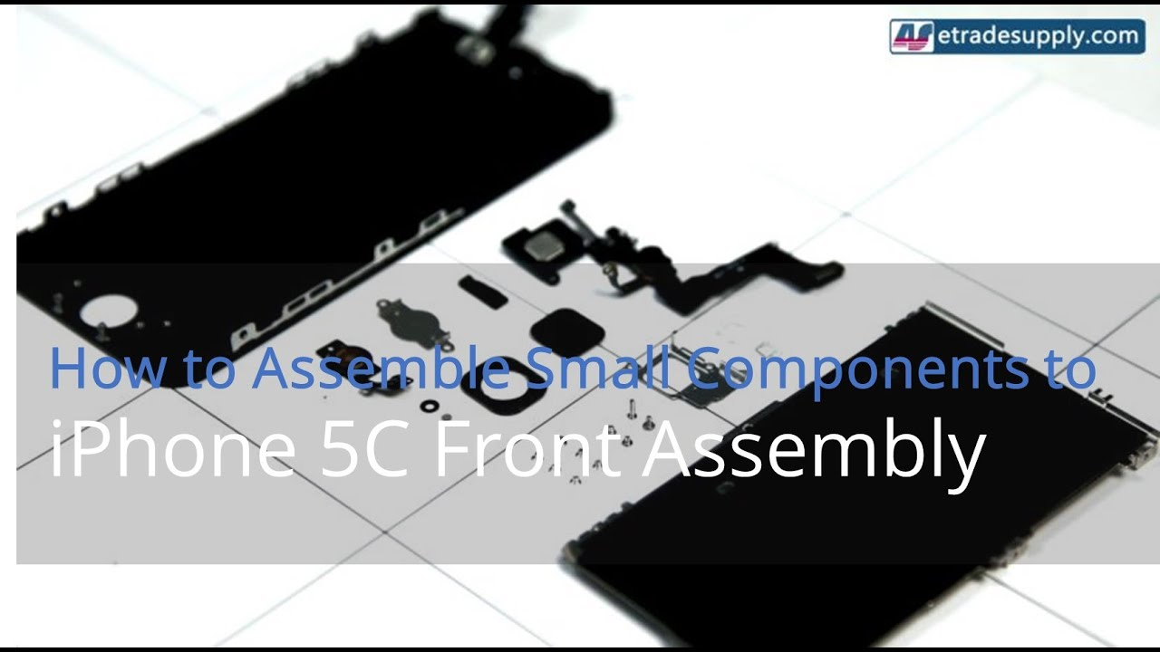 Iphone 5S Parts Diagram How To Assemble Small Components To An Iphone 5 5c 5s Front Assembly